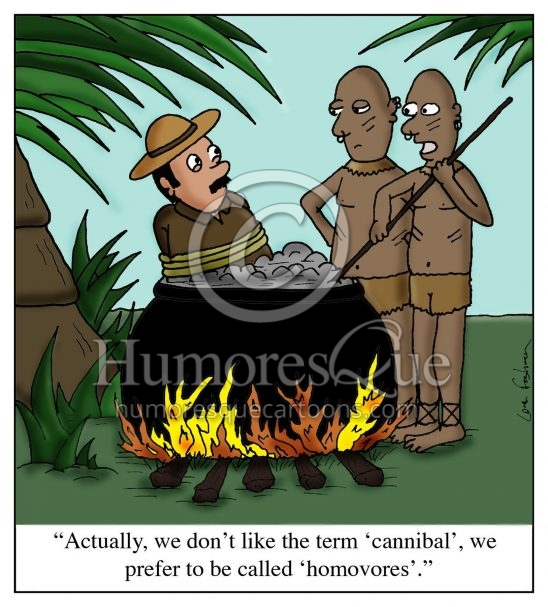 cartoon about how cannibals don't like politically incorrect term
