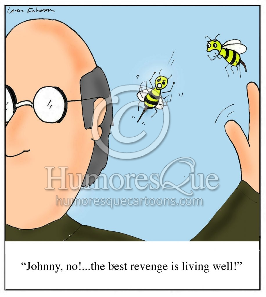 the best revenge is living well bee sting cartoon