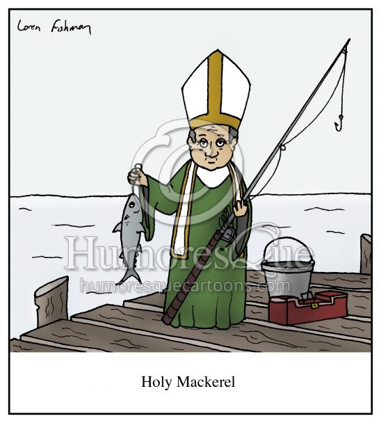 holy mackerel pope going fishing cartoon
