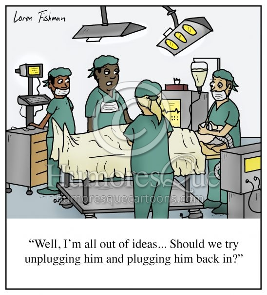 Unplug and plug back in surgery doctor tech support cartoon